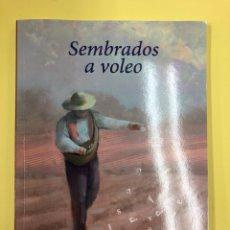 Libros: SEMBRADOS A VOLEO - JULIAN MARTIN - LC EDICIONES 1ª EDICION 2019 - POESIA. Lote 191711580