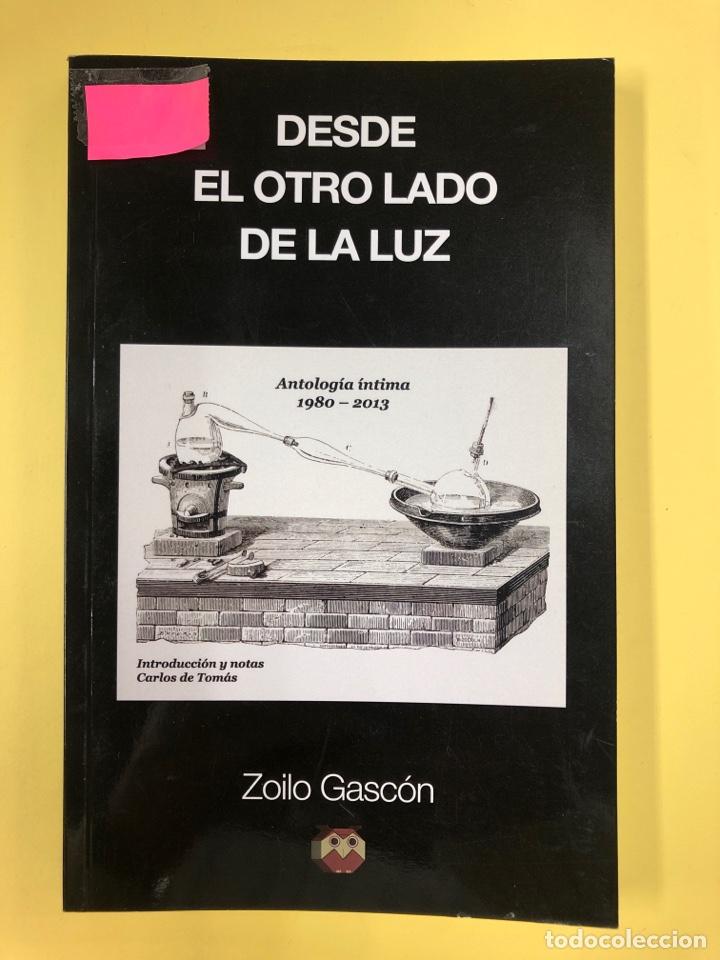 DESDE EL OTRO LADO DE LA LUZ - ZOILO GASCON - EDITORIAL AMARANTE 1ª EDICION 2013 (Libros Nuevos - Literatura - Poesía)