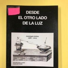 Libros: DESDE EL OTRO LADO DE LA LUZ - ZOILO GASCON - EDITORIAL AMARANTE 1ª EDICION 2013. Lote 191714865