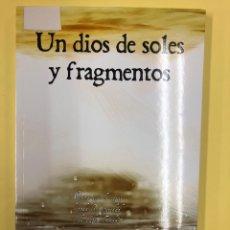 Libros: UN DIOS DE SOLES Y FRAGMENTOS - V. RODRIGUEZ MANCHADO - EDITORIAL AMARANTE 1ª EDICION 2016. Lote 191717126