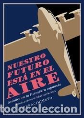 NUESTRO FUTURO ESTÁ EN EL AIRE (Libros Nuevos - Literatura - Poesía)