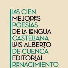 Livros: LAS CIEN MEJORES POESÍAS DE LA LENGUA CASTELLANA. LUIS ALBERTO DE CUENCA.. Lote 213514841