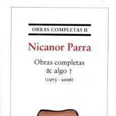 Libros: NICANOR PARRA OBRAS COMPLETAS (1975-2006) PRECINTADO EDICIÓN GALAXIA GUTENBERG RUSTICA. Lote 195009562