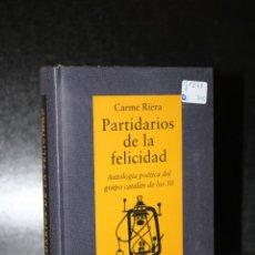 Libros: PARTIDARIOS DE LA FELICIDAD. ANTOLOGÍA POÉTICA DEL GRUPO CATALÁN DE LOS 50.. Lote 192871768