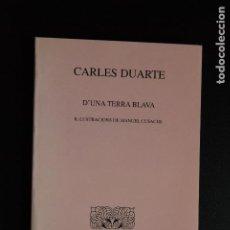 Libros: 5. CARLES DUARTE . MANUEL CUSACHS (IL.LUSTR) - D'UNA TERRA BLAVA (1 ED.) - ED MOLL, MALLORCA, 1997 . Lote 198324795