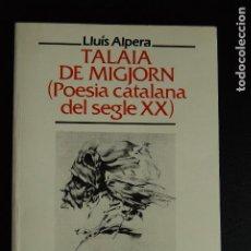 Libros: 5. LLUÍS ALPERA - TALAIA DE MIGJORN (POESIA CATALANA DEL SEGLE XX) - PUBL. ABADIA MONTSERRAT, 1995. Lote 198325540