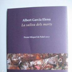 Libros: LIBRO LA SALIVA DELS MORTS - ED. PROA - ALBERT GARCIA ELENA - NUEVO EN CATALAN POESIA. Lote 199158850