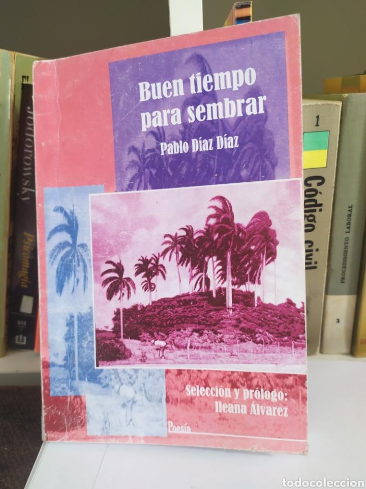 BUEN TIEMPO PARA SEMBRAR POESÍA DE PABLO DÍAZ. SOLO IMPRIMIO,500 EJEPLARES. (Libros Nuevos - Literatura - Poesía)