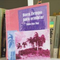 Libros: BUEN TIEMPO PARA SEMBRAR POESÍA DE PABLO DÍAZ. SOLO IMPRIMIO,500 EJEPLARES.. Lote 200197467