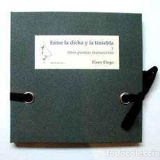 Libros: DIEGO, ELISEO - ENTRE LA DICHA Y LA TINIEBLA Y OTROS POEMAS MANUSCRITOS - PRIMERA EDICIÓN. Lote 202767841