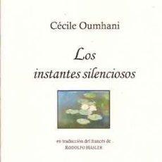 Libros: OUMHANI, CÉCILE - LOS INSTANTES SILENCIOSOS - PRIMERA EDICIÓN. Lote 202819656