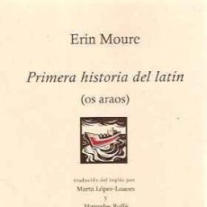 Libros: MOURE, ERÍN - PRIMERA HISTORIA DEL LATÍN (OS ARAOS) - PRIMERA EDICIÓN. Lote 202819776