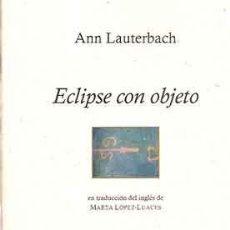 Libros: LAUTERBACH, ANN - ECLIPSE CON OBJETO - PRIMERA EDICIÓN. Lote 202819963