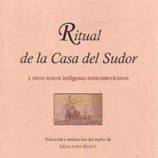 Libros: ROFFE, MERCEDES - RITUAL DE LA CASA DEL SUDOR Y OTROS TEXTOS INDÍGENAS NORTEAMERICANOS. Lote 202820402