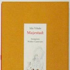 Libros: VITALE, IDA; CANEVARO, WALTER - MAJESTAD: - PRIMERA EDICIÓN. Lote 202946342