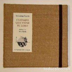 Libros: FIORILLI, SEBASTIÁN; BECH, ERIC - CUIDADO QUE VIENE EL LOBO - PRIMERA EDICIÓN FIRMADO Y NUMERADO. Lote 203226070