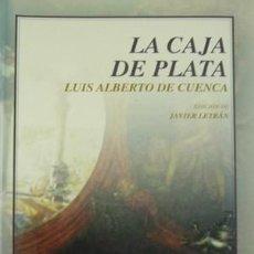 Libros: CUENCA, LUIS ALBERTO DE. LA CAJA DE PLATA. EDICIÓN DE JAVIER LETRÁN. 2003.. Lote 203920388