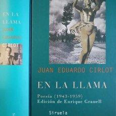 Libros: CIRLOT, JUAN EDUARDO. EN LA LLAMA. POESÍA 1943-1959. 2005.. Lote 204335501