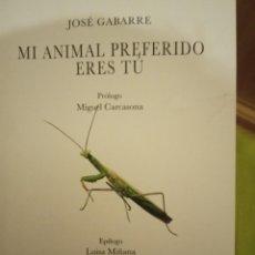 Libros: MI ANIMAL PREFERIDO ERES TÚ, JOSÉ GABARRE. Lote 205323816