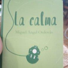 Libros: LA CALMA. MIGUEL ÁNGEL ORDOVÁS , LA HERRADURA OXIDADA. Lote 206164850