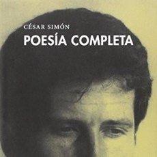 Libros: POESIA COMPLETA SIMON, CESAR PRE-TEXTOS, EDITORIAL PRE-TEXTOS, 2016. TAPA DURA CON SOBRECUBIERTA.. Lote 206333988
