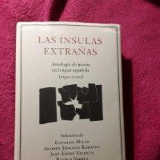 Libros: LAS INSULAS EXTRAÑAS (ANTOLOGIA DE POESIA EN LENGUA ESPAÑOLA 1950-2000). EXCELENTE ESTADO.. Lote 207191687