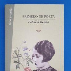 Libros: LIBRO / PATRICIA BENITO - PRIMERO DE POETA / AGUILAR 1ª EDICIÓN ABRIL 2017. Lote 208596471