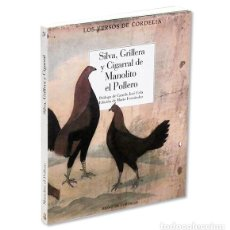 Libros: SILVA GRILLERA Y CIGARRAL DE MANOLITO EL POLLERO. EDICIÓN Y ESTUDIO: MARIO FERNÁNDEZ. REINO CORDELIA. Lote 208818761
