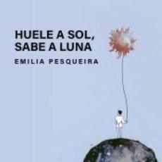 Libros: HUELE A SOL, SABE A LUNA. Lote 208823411