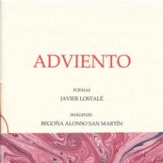 Libros: ADVIENTO - JAVIER LOSTALÉ - BEGOÑA ALONSO SAN MARTÍN - EDICIÓN FIRMADA Y NUMERADA. Lote 210055741