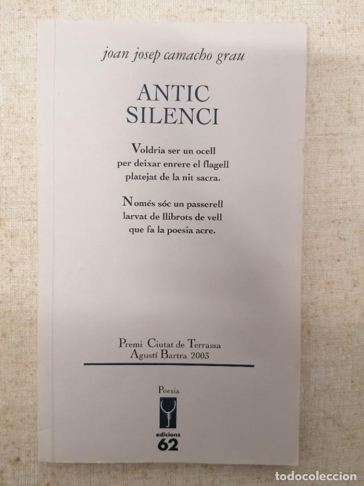 ANTIC SILENCI - JOAN JOSEP CAMACHO GRAU - EDICIONS 62 (Libros Nuevos - Literatura - Poesía)
