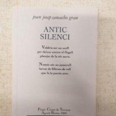 Libros: ANTIC SILENCI - JOAN JOSEP CAMACHO GRAU - EDICIONS 62. Lote 211837065