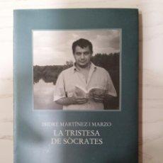 Libros: LA TRISTESA DE SÒCRATES - ISIDRE MARTÍNEZ - LA MAGRANA - 2000. Lote 212562506