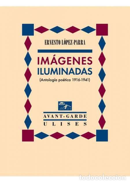 IMÁGENES ILUMINADAS. ERNESTO LÓPEZ-PARRA (Libros Nuevos - Literatura - Poesía)