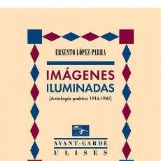 Libros: IMÁGENES ILUMINADAS. ERNESTO LÓPEZ-PARRA. Lote 213290640
