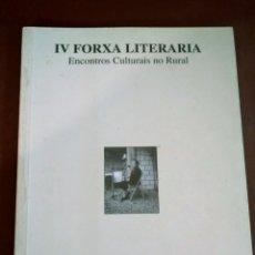 Libros: IV FORXA LITERARIA. ENCONTROS CULTURAIS NO RURAL. A SOLAINA DE PILOÑO. Lote 214518736