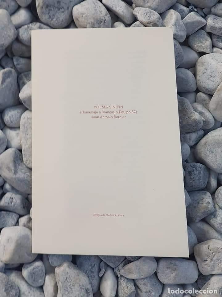 POEMA SIN FIN (HOMENAJE A BRANCUSI Y EQUIPO 57), JUAN ANTONIO BERNIER, EDICIÓN LIMITADA Y NUMERADA (Libros Nuevos - Literatura - Poesía)