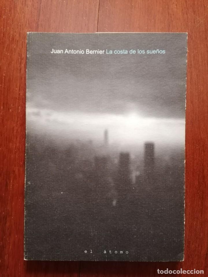 LA COSTA DE LOS SUEÑOS, JUAN ANTONIO BERNIER (EJEMPLAR DEDICADO) (Libros Nuevos - Literatura - Poesía)