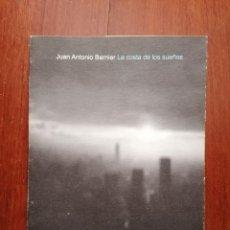 Libros: LA COSTA DE LOS SUEÑOS, JUAN ANTONIO BERNIER (EJEMPLAR DEDICADO). Lote 215515215