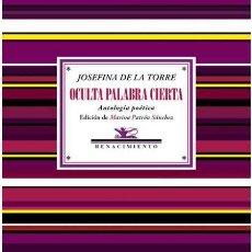 Libros: OCULTA PALABRA CIERTA. JOSEFINA DE LA TORRE. Lote 216491223