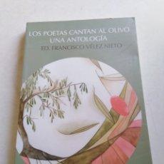 Libros: LOS POETAS CANTAN AL OLIVO UNA ANTOLOGÍA. Lote 216778515