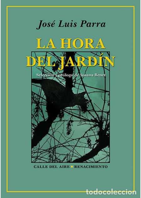 LA HORA DEL JARDÍN. JOSÉ LUIS PARRA (Libros Nuevos - Literatura - Poesía)
