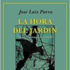 Libros: LA HORA DEL JARDÍN. JOSÉ LUIS PARRA. Lote 216879233