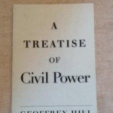 Libros: A TREATISE OF CIVIL POWER - GEOFFREY HILL - YALE UNIVERSITY PRESS - 1A EDICIÓN 2007. Lote 217968267