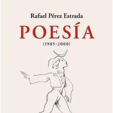 Libros: RAFAEL PÉREZ ESTRADA.POESÍA (1985-2000). NUEVO. Lote 218173092
