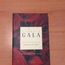 Libros: ANTONIO GALA POEMAS DE AMOR. Lote 218428708