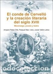 EL CONDE DE CERVELLÓ Y LA CREACIÓN LITERARIA DEL SIGLO XVIII: MECENAZGO, POESÍA Y TEATRO (Libros Nuevos - Literatura - Poesía)
