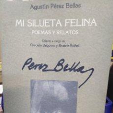 Libros: MI SILUETA FELINA-POEMAS Y RELATOS-GRACIELA BAQUERO Y BEATRIZ RUBIAL,DO CASTRO, 1996. Lote 218797436