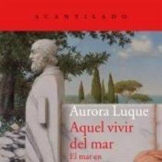 Libros: AQUEL VIVIR DEL MAR. Lote 218839430