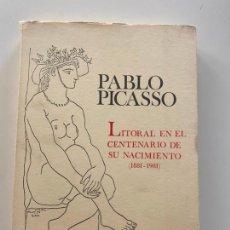 Libros: PABLO PICASSO LITORAL EN EL CENTENARIO DE SU NACIMIENTO 1881 - 1981 , SEGUNDA EDICIÓN , MALAGA. Lote 221080570